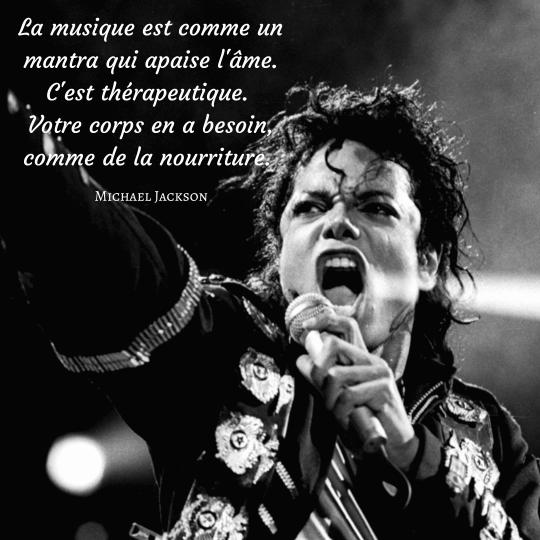 Musique nourriture spirituelle. La musique est comme un mantra qui apaise l'âme. C'est thérapeutique. Votre corps en a besoin, comme de la nourriture.  Michael Jackson