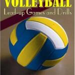 Book Review: Incredible Volleyball Lead-Up Games and Drills