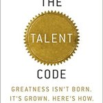 Book Review: The Talent Code by Daniel Coyle