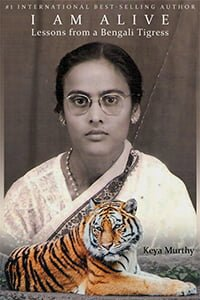 I AM Alive: Lessons from a Bengali Tigress