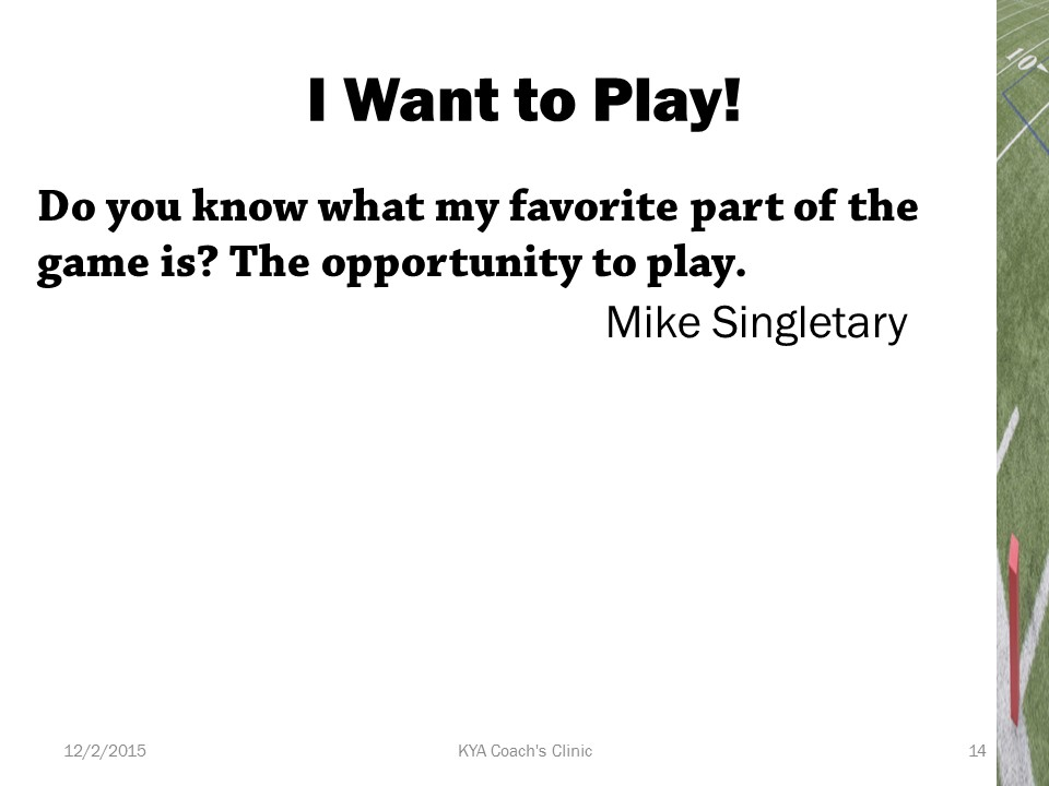 Players want to play.