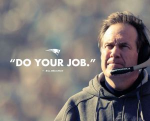 do your job - bill belichick