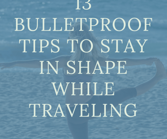 13 Bulletproof tips to stay in shape while traveling!