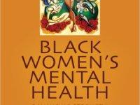 Black Women's Mental Health Balancing Strength and Vulnerability
