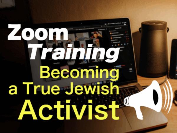 Zoom Training: Becoming a True Jewish Activist 1