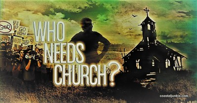 Who Needs The Church?