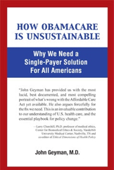 "Dr Geyman's ""How Obamacare is Unsustainable"""