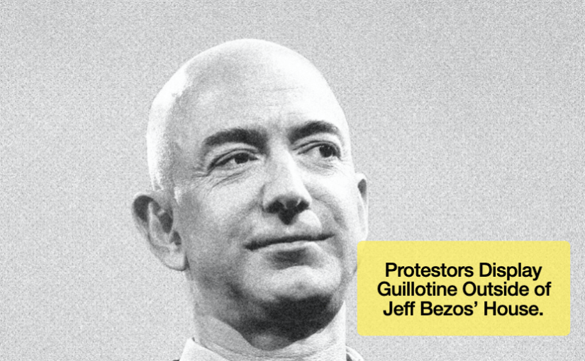 Daily News Brief: Protestors Camped Outside Of Jeff Bezos' House With A Guillotine