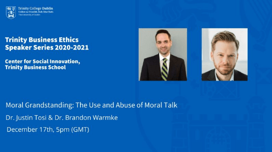 Dr. Justin Tosi and Dr. Brandon Warmke discuss moral grandstanding in politics, business and everyday life.