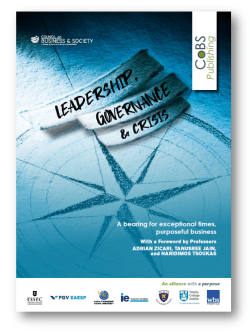 Leadership, Governance, and Crisis: A new, downloadable publication with a foreword by Professors Tanusree Jain of Trinity Business School, Trinity College Dublin. Haridimos Tsoukas of Warwick Business School, and Adrian Zicari of ESSEC Business School. For practitioners, instructors, students or simply those with an interest in business and leadership for the common good.