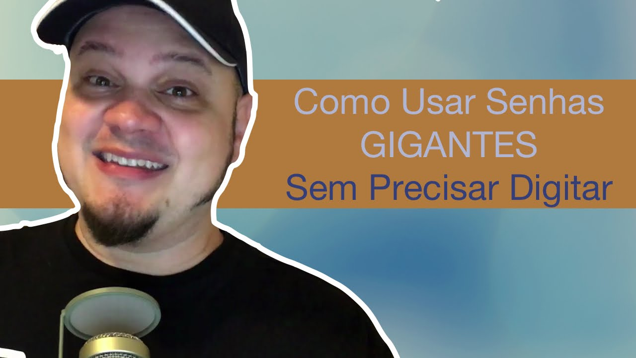 Photo of Como Usar Senhas GIGANTES Sem Precisar Digitar