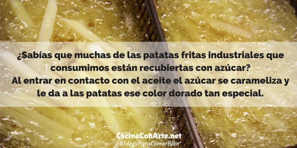 muchas de las patatas fritas industriales que consumimos están recubiertas con azúcar