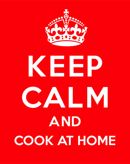 Keep calm and cook at home