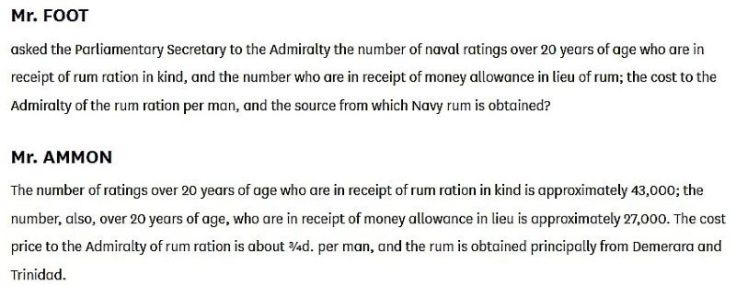 The cost price to the Admiralty of rum ration is about ¾d. per man, and the rum is obtained principally from Demerara and Trinidad.