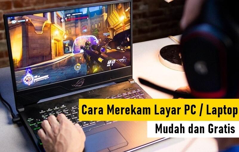 Cara merekam layar pc / laptop