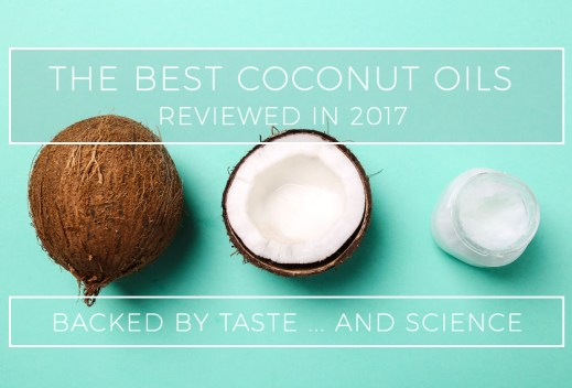 What is the Best Coconut Oil to Buy in 2018?
