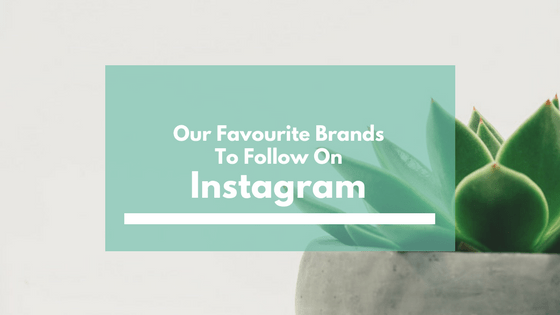 How Our Favourite Brands Are Using Instagram