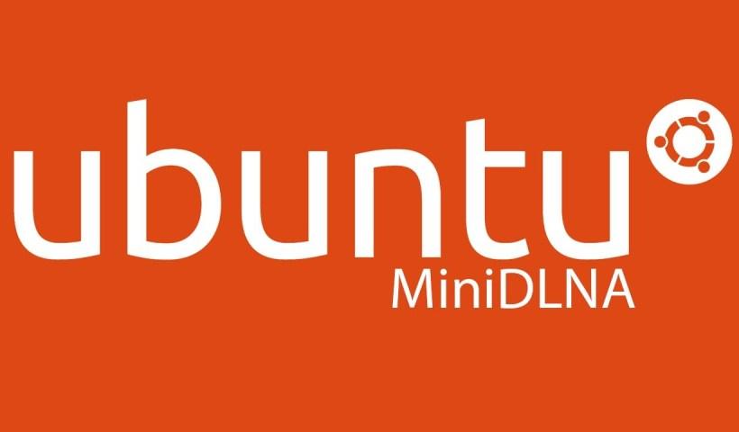 Ubuntu mini DLNA tutoriel
