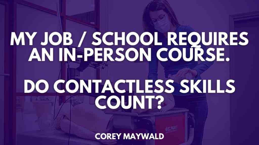 My Job School requires an in-person Course. Do Contactless Skills Count