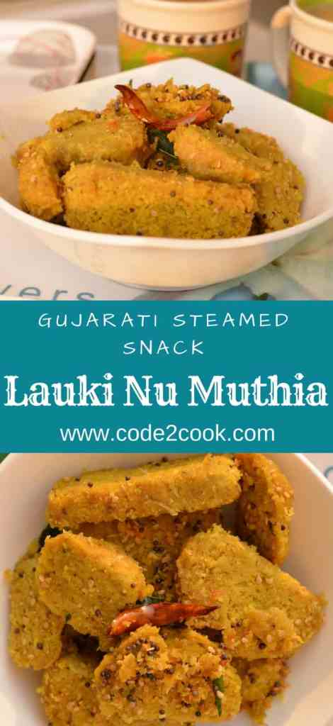 Lauki Nu Muthia or lauki muthia or bottle gourd's steamed dumplings is a popular Gujarati tea time snack, having less oil but very tasty and nutritious. Muthi means fist, this snack is named as muthia because we have to shape them in a cylindrical shape with the help of fist. Lauki Nu Muthia is a very healthy snack as it is steamed. You can shallow fry as well if needed. www.code2cook.com