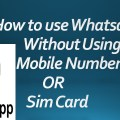 How To Use Whatsapp Without Using Mobile Number