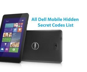 All Dell Mobile Hidden Secret Codes List