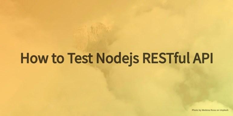 how to test nodejs api