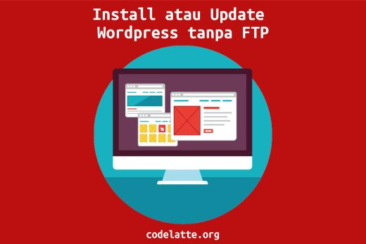 Install atau Update Wordpress Tanpa FTP