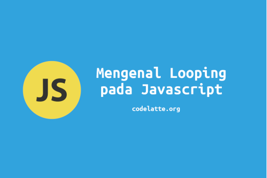Mengenal Looping pada Javascript