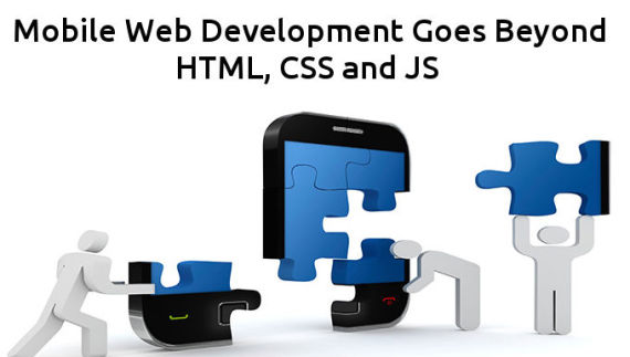 Mobile Web Development Goes Beyond HTML CSS And JS Code