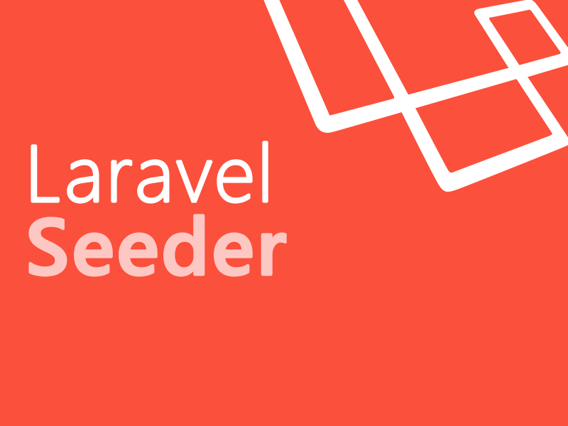Laravel Seeder. What is it? How to use?