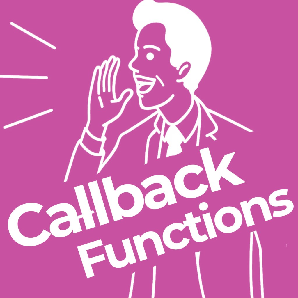Callback Functions in JavaScript Simply Explained for Beginners