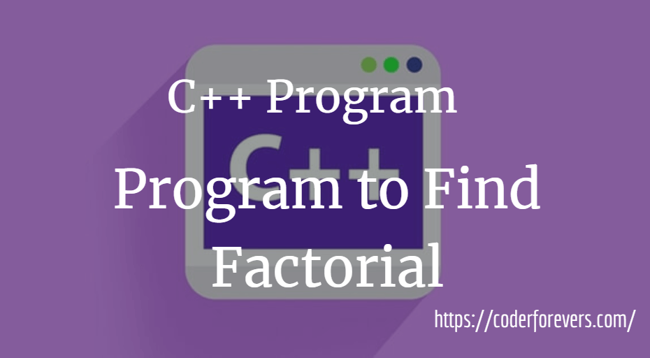 Program to Find Factorial