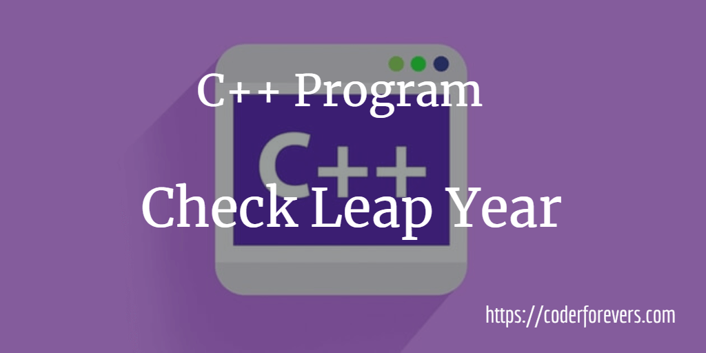 C Program To Check Leap Year In Just 10 Lines Of Code