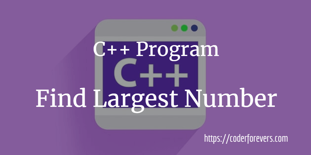 Largest Number Among Three