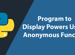 Display Powers Using Anonymous Function