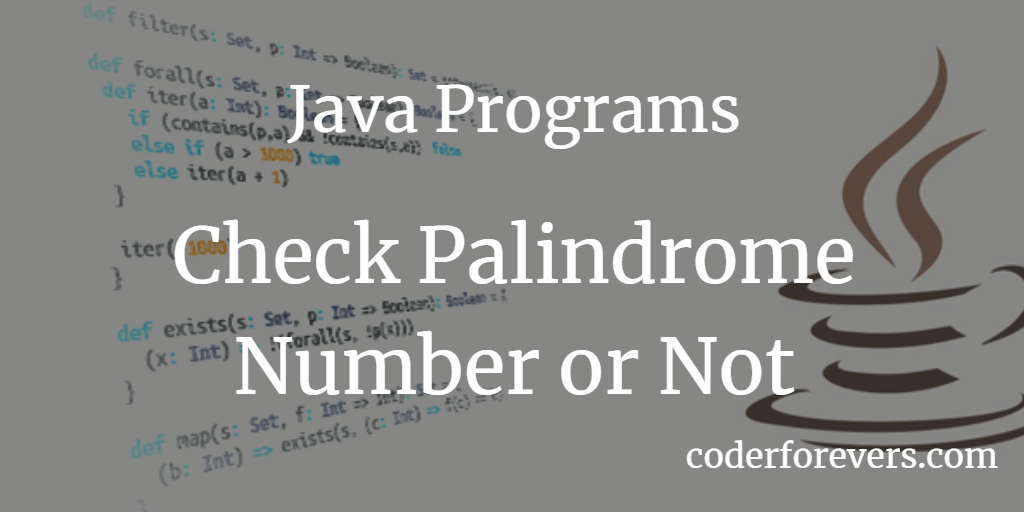 Java Program to check Palindrome Number or Not