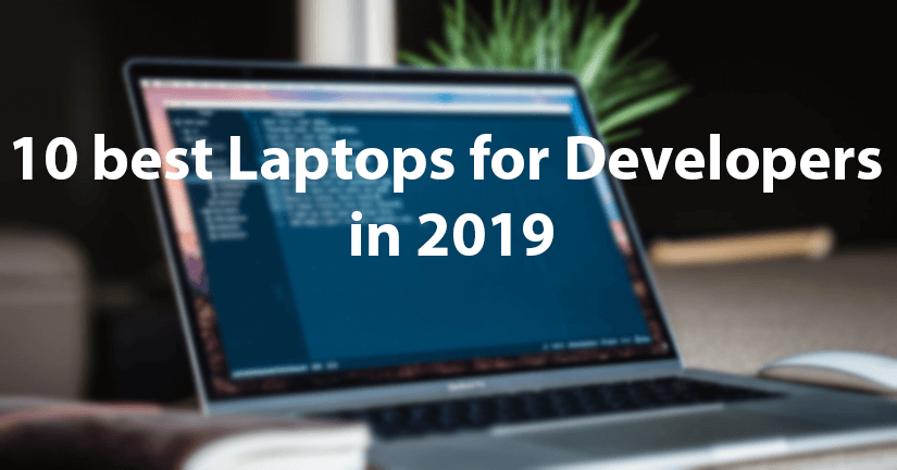 10 best Laptops for Developers in 2019