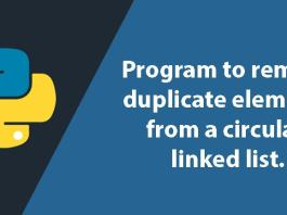 Python Program to remove duplicate elements from a Circular Linked List