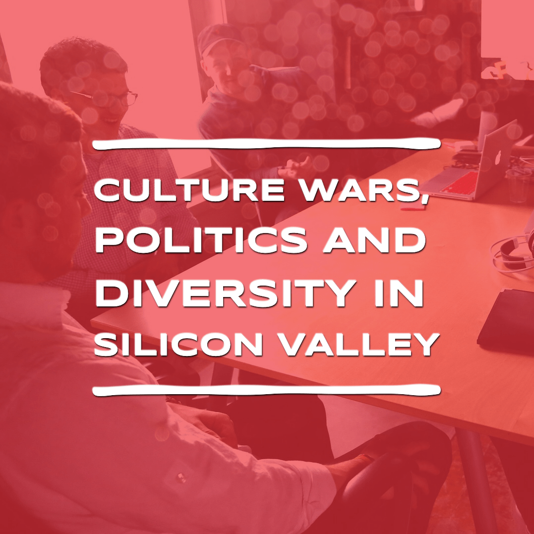 IMG_6031 Culture Wars, Politics, and Diversity in Silicon Valley