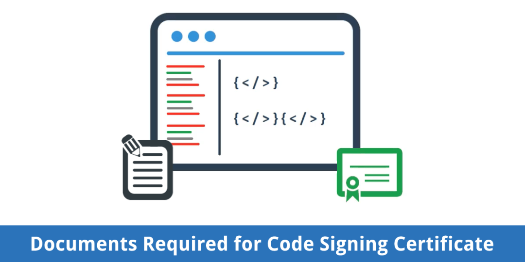 documents required for code signing certificate validation