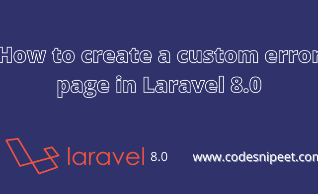 How to create a custom error page in Laravel 8.0