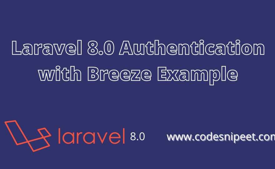 Laravel 8.0 Authentication with Breeze Example