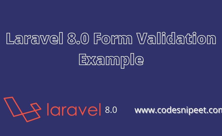 Laravel 8.0 Form Validation Example
