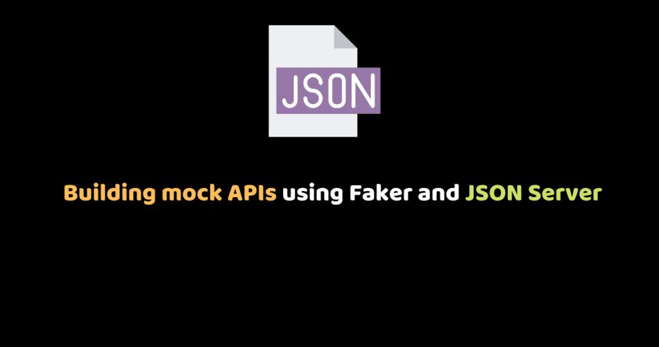 Building mock APIs using Faker and JSON Server (1)
