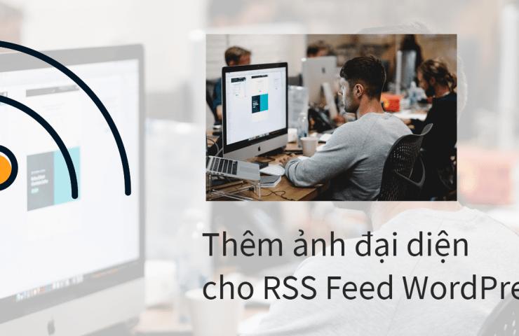 Thêm ảnh trong RSS Feed WordPress