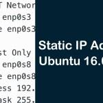 How To Configure Static IP address on Ubuntu 16.04 LTS using VirtualBox