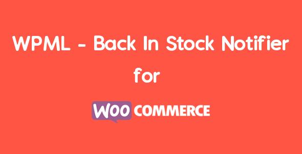 WPML – Back In Stock Notifier for WooCommerce | WooCommerce Waitlist Pro