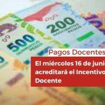 <h6>Pagos Docentes</h6><h1>El miércoles 16 de junio se acreditará el Incentivo Docente</h1>