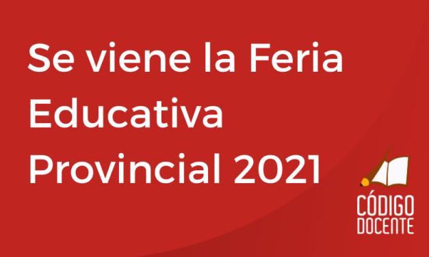 Se viene la Feria Educativa Provincial 2021